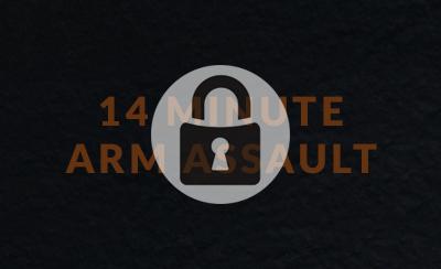 14 Minute Arm Assault