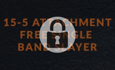 15-5 Attachment Free Single Band Slayer