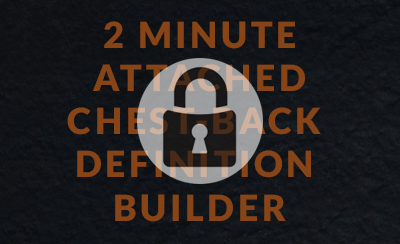 2 Minute Attached Chest-Back Definition Builder