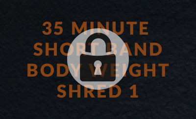 35 Minute Short Band Body Weight Shred 1